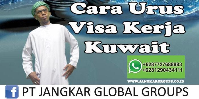 Cara Urus Visa Kerja Kuwait