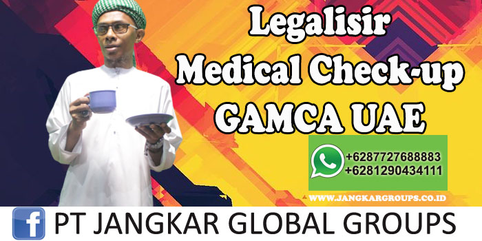 Legalisir medical check up Gamca UAE
