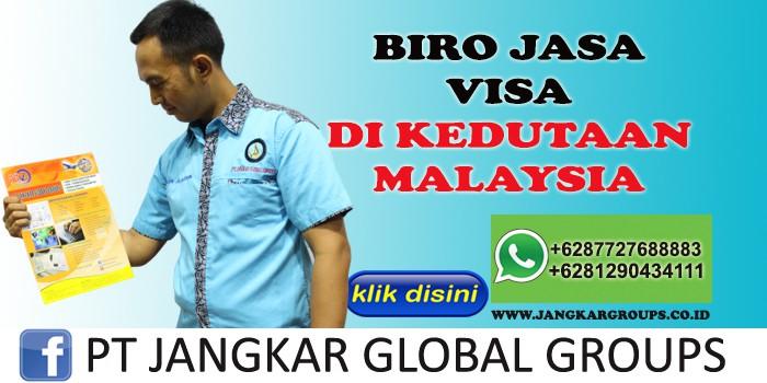 BIRO JASA VISA DI KEDUTAAN MALAYSIA