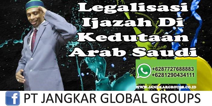 Legalisasi Ijazah Di Kedutaan Arab Saudi