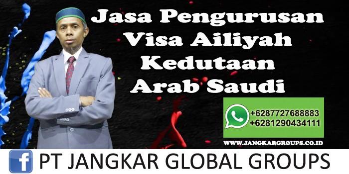 Jasa pengurusan visa ailiyah kedutaan arab saudi
