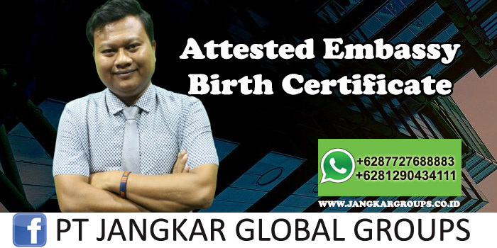 Attested Embassy Birth Certificate