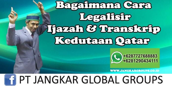 Bagaimana Cara Legalisir Ijazah dan transkrip di kedutaan Qatar
