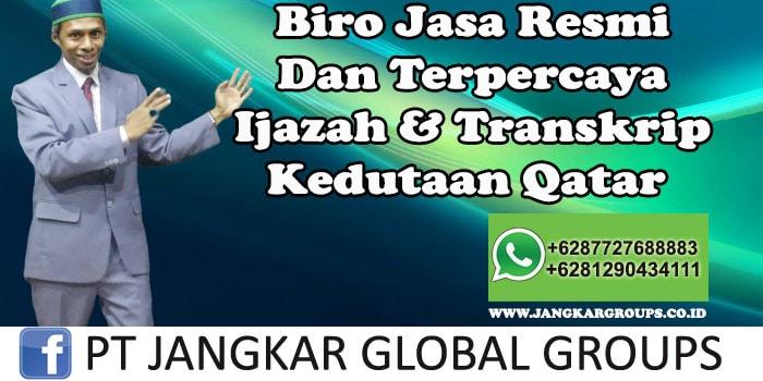 Biro Jasa Resmi Dan Terpercaya Ijazah dan Transkrip Kedutaan Qatar