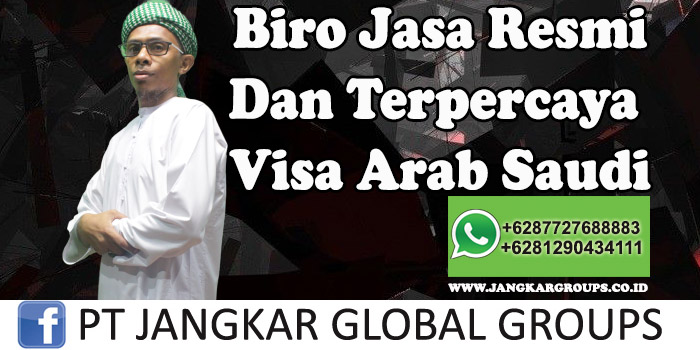 Biro Jasa Resmi Dan Terpercaya Visa Arab Saudi