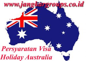 PERSYARATAN VISA HOLIDAY AUSTRALIA