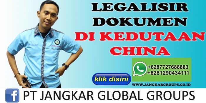 BIRO JASA LEGALISIR DOKUMEN DI KEDUTAAN CHINA
