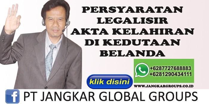 persyaratan legalisir akta kelahiran di kedutaan belanda