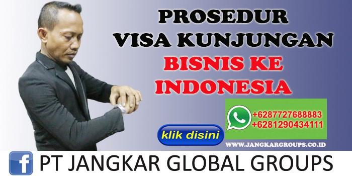 PROSEDUR VISA KUNJUNGAN BISNIS KE INDONESIA