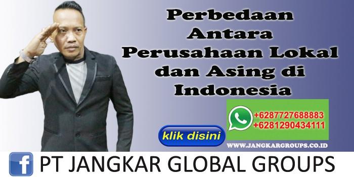 Perbedaan Antara Perusahaan Lokal dan Asing di Indonesia