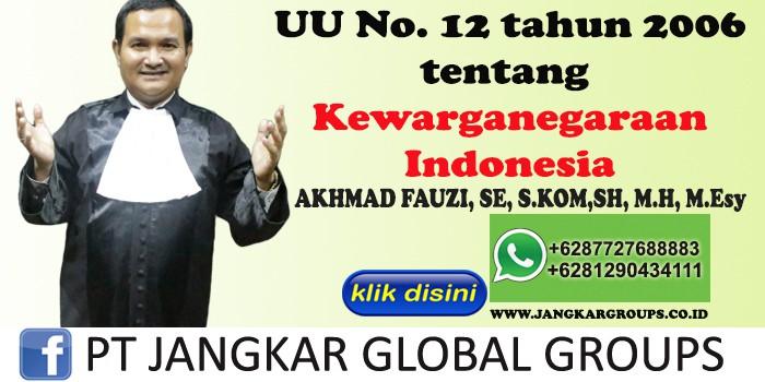 UU No. 12 tahun 2006 tentang Kewarganegaraan Indonesia Akhmad Fauzi SH MH