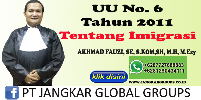 UU No. 6 tahun 2011 tentang Imigrasi Akhmad Fauzi SH MH