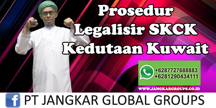 Prosedur Legalisir SKCK Kedutaan Kuwait