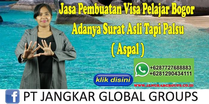 Jasa Pembuatan Visa Pelajar Bogor Adanya Surat Asli Tapi Palsu ( Aspal )