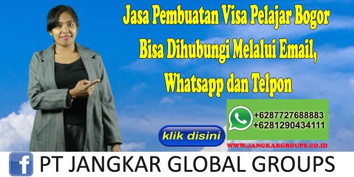Jasa Pembuatan Visa Pelajar Bogor Bisa Dihubungi Melalui Email, Whatsapp dan Telpon