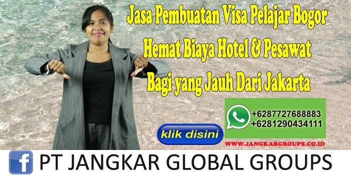 Jasa Pembuatan Visa Pelajar Bogor Hemat Biaya Hotel & Pesawat Bagi yang Jauh Dari Jakarta