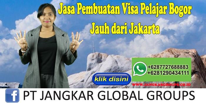 Jasa Pembuatan Visa Pelajar Bogor Jauh dari Jakarta