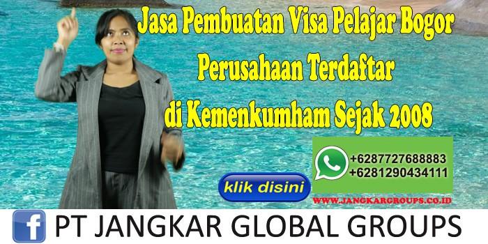 Jasa Pembuatan Visa Pelajar Bogor Perusahaan Terdaftar di Kemenkumham Sejak 2008