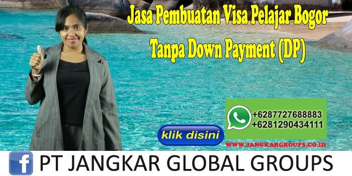Jasa Pembuatan Visa Pelajar Bogor Tanpa Down Payment (DP)