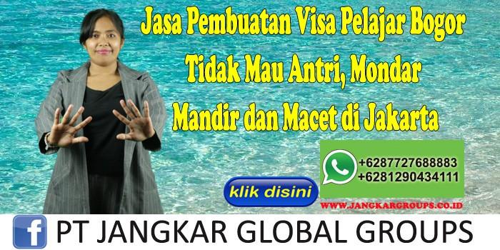Jasa Pembuatan Visa Pelajar Bogor Tidak Mau Antri, Mondar Mandir dan Macet di Jakarta