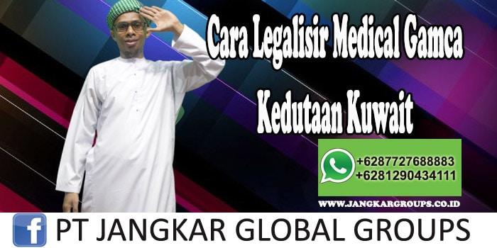 Cara Legalisir Medical Gamca Kedutaan Kuwait