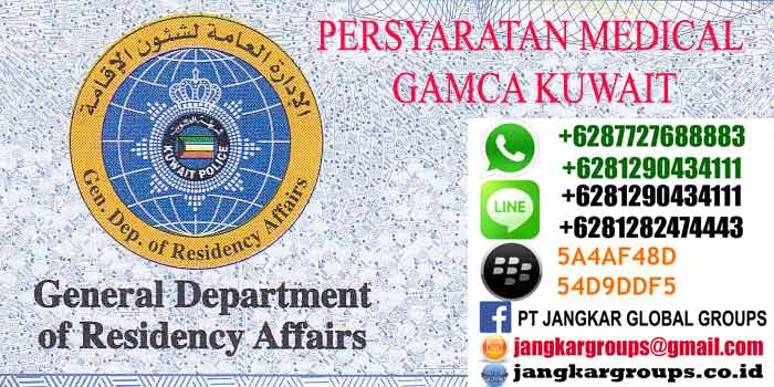 PERSYARATAN MEDICAL GAMCA KUWAIT