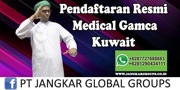 Pendaftaran Resmi Medical Gamca Kuwait