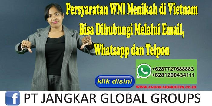 Persyaratan WNI Menikah di Vietnam Bisa Dihubungi Melalui Email, Whatsapp dan Telpon