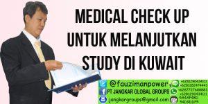 MEDICAL CHECK UP UNTUK MELANJUTKAN STUDY DI KUWAIT