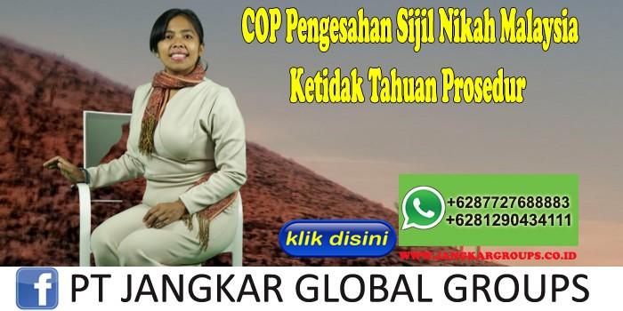 COP Pengesahan Sijil Nikah Malaysia Ketidak Tahuan Prosedur