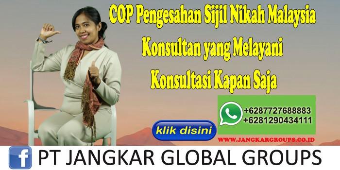 COP Pengesahan Sijil Nikah Malaysia Konsultan yang Melayani Konsultasi Kapan Saja