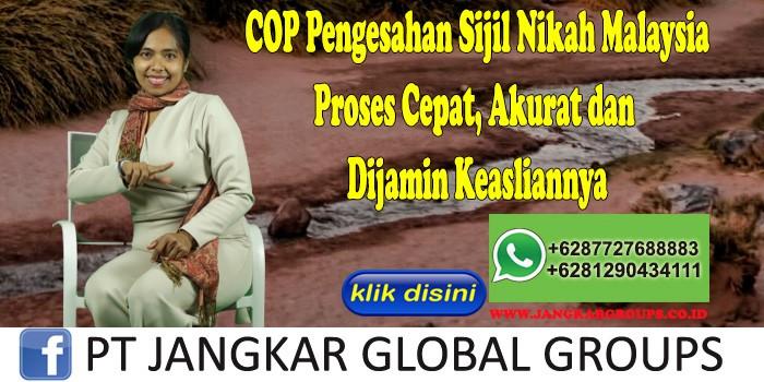 COP Pengesahan Sijil Nikah Malaysia Proses Cepat, Akurat dan Dijamin Keasliannya