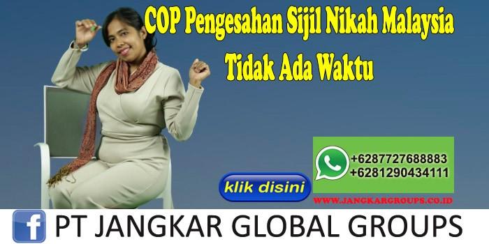 COP Pengesahan Sijil Nikah Malaysia Tidak Ada Waktu