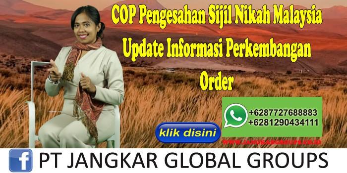 COP Pengesahan Sijil Nikah Malaysia Update Informasi Perkembangan Order