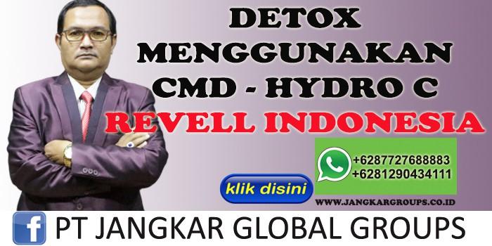 DETOX MENGGUNAKAN CMD HYDRO C REVEL INDONESIA
