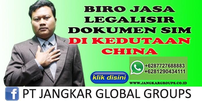BIRO JASA LEGALISIR DOKUMEN SIM DI KEDUTAAN CHINA