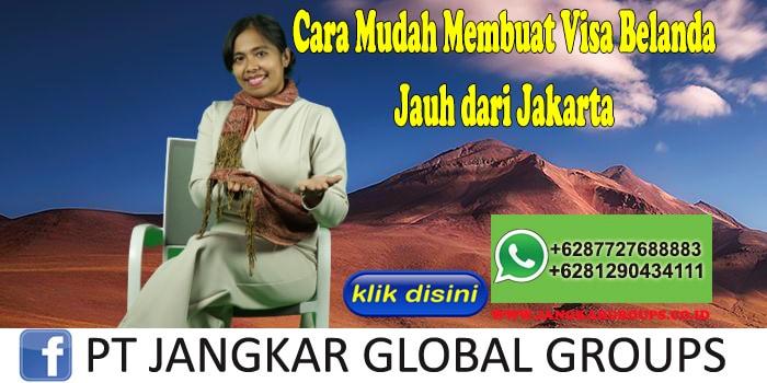 Cara Mudah Membuat Visa Belanda Jauh dari Jakarta