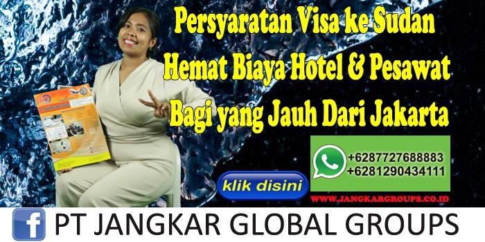 Persyaratan Visa ke Sudan Hemat Biaya Hotel & Pesawat Bagi yang Jauh Dari Jakarta