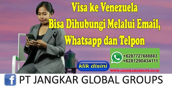Visa ke Venezuela Bisa Dihubungi Melalui Email, Whatsapp dan Telpon