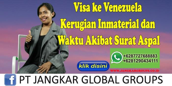 Visa ke Venezuela Kerugian Inmaterial dan Waktu Akibat Surat Aspal
