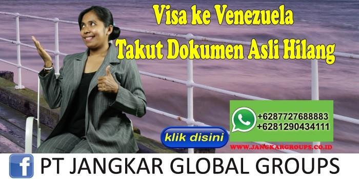Visa ke Venezuela Takut Dokumen Asli Hilang
