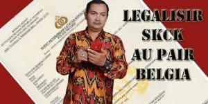 LEGALISIR SKCK AU PAIR DIKEDUTAAN BELGIA