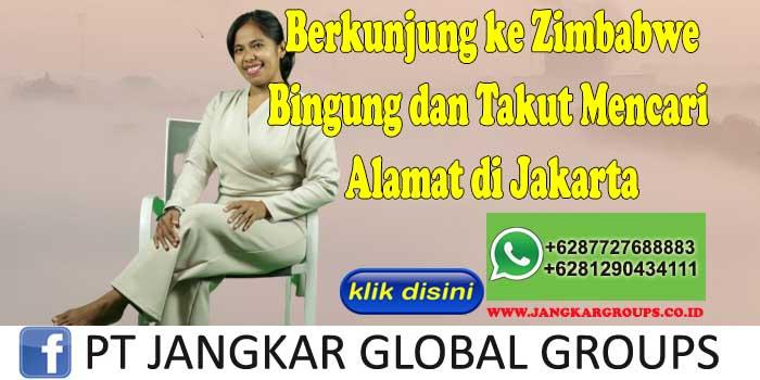 Berkunjung ke Zimbabwe Bingung dan Takut Mencari Alamat di Jakarta