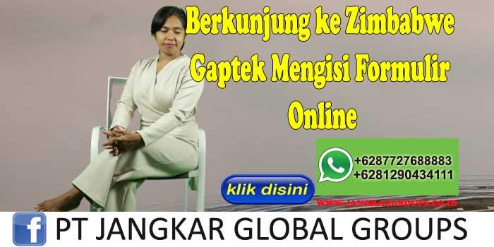 Berkunjung ke Zimbabwe Gaptek Mengisi Formulir Online