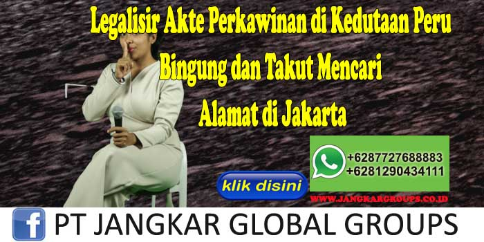 Legalisir Akte Perkawinan di Kedutaan Peru Bingung dan Takut Mencari Alamat di Jakarta