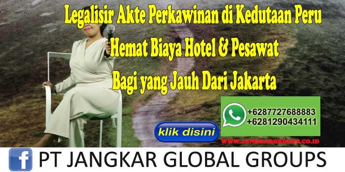 Legalisir Akte Perkawinan di Kedutaan Peru Hemat Biaya Hotel & Pesawat Bagi yang Jauh Dari Jakarta