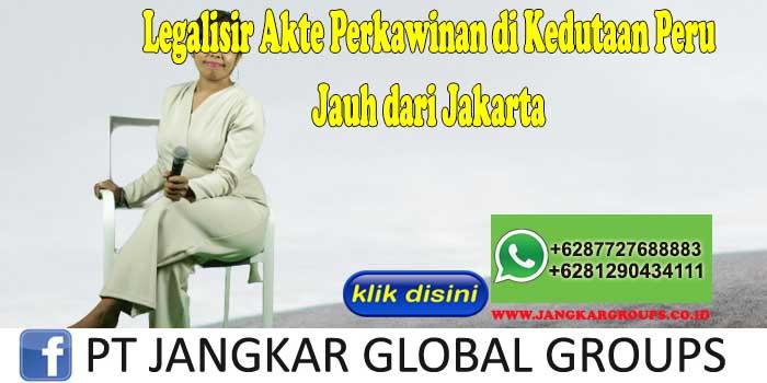 Legalisir Akte Perkawinan di Kedutaan Peru Jauh dari Jakarta