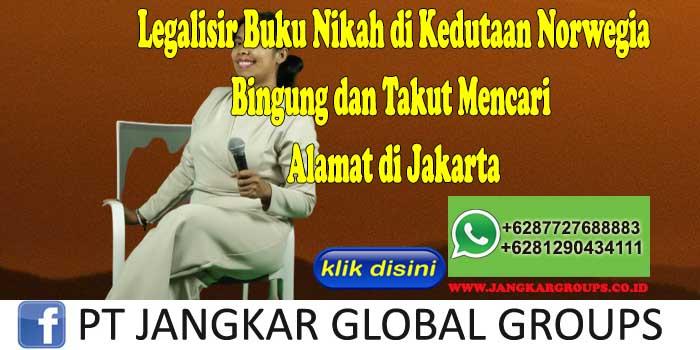 Legalisir Buku Nikah di Kedutaan Norwegia Bingung dan Takut Mencari Alamat di Jakarta