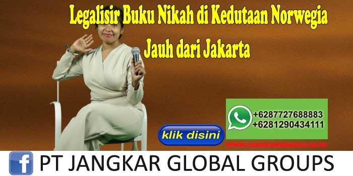 Legalisir Buku Nikah di Kedutaan Norwegia Jauh dari Jakarta