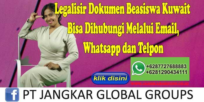 Legalisir Dokumen Beasiswa Kuwait Bisa Dihubungi Melalui Email, Whatsapp dan Telpon